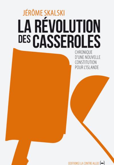 La Révolution des casseroles – chronique d'une nouvelle constitution pour l'Islande