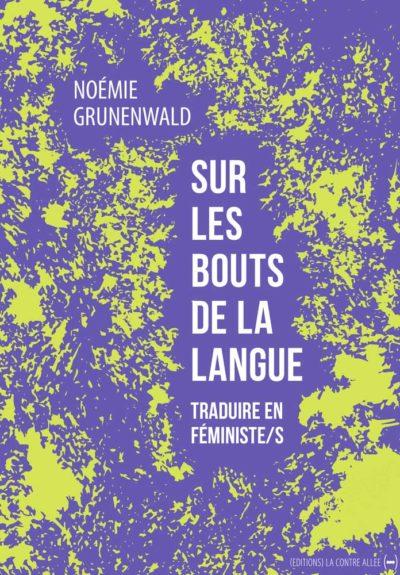 Sur les bouts de la langue. Traduire en féministe/s